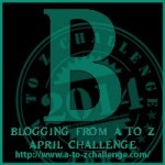 Blogging from A to Z Challenge – B is for…