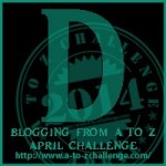 Blogging from A to Z Challenge – D is for…