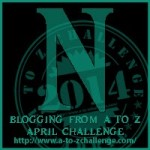 Blogging from A to Z Challenge – N is for…