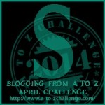 Blogging from A to Z Challenge – S is for…