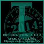 Blogging from A to Z Challenge – T is for…