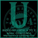 Blogging from A to Z Challenge – U is for…