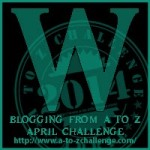 Blogging from A to Z Challenge – W is for…
