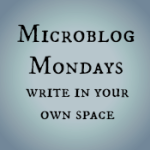 #MicroblogMondays 1 – Just a day late!