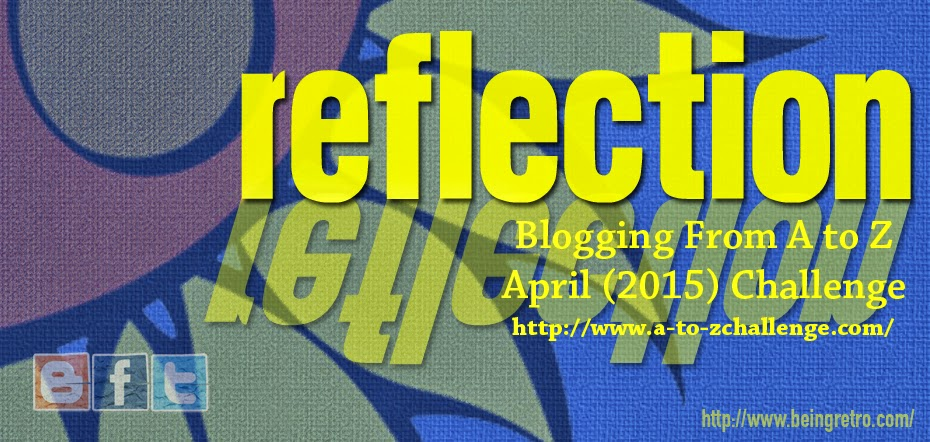 Blogging from A to Z April (2015) Challenge - Reflections