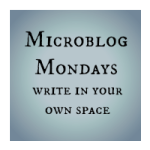 #MicroblogMondays 123 – Fresh Start