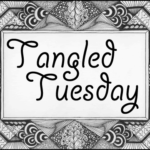 Tangled Tuesday No. 100